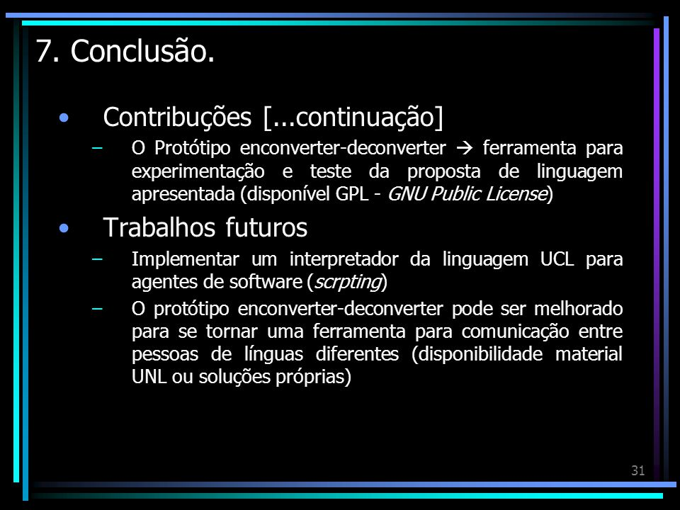 7. Conclusão. Contribuções [...continuação] Trabalhos futuros